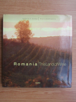 Cotea Valeriu, Florin Andreescu - Romania. The land of wine