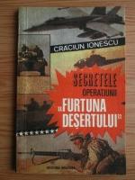 Anticariat: Craciun Ionescu - Secretele operatiunii Furtuna desertului