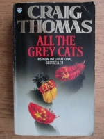 Anticariat: Craig Thomas - All the grey cats