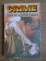 Anticariat: Crime care au zguduit lumea