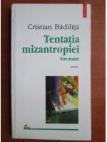 Anticariat: Cristian Badilita - Tentatia mizantropiei