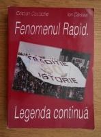 Cristian Costache - Fenomenul Rapid. Legenda continua
