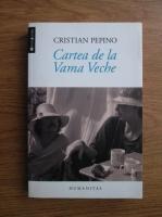 Anticariat: Cristian Pepino - Cartea de la Vama Veche