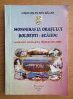 Anticariat: Cristian Petru Balan - Monografia orasului Boldesti-Scaieni