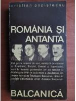 Anticariat: Cristian Popisteanu - Romania si Antanta balcanica