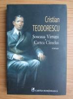 Cristian Teodorescu - Soseaua Virtutii. Cartea cainelui