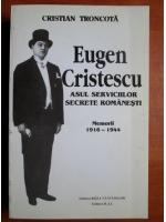 Cristian Troncota - Eugen Cristescu asul serviciilor secrete romanesti