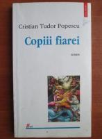 Cristian Tudor Popescu - Copiii fiarei
