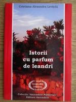 Anticariat: Cristiana Alexandra Levitchi - Istorii cu parfum de leandri