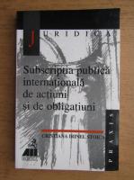 Anticariat: Cristiana Irinel Stoica - Subscriptia publica internationala de actiuni si de obligatii