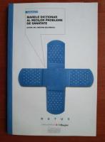 comperta: Cristina Balanescu - Marele dictionar al micilor probleme de sanatate (volumul 4)
