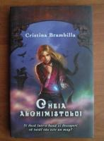 Anticariat: Cristina Brambilla - Cheia alchimistului