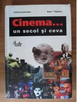 Cristina Corciovescu, Bujor T. Ripeanu - Cinema... un secol si ceva