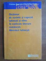 Cristina Popescu - Dictionar de cuvinte si expresii latinesti si eline in contexte literare romanesti