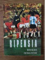 Cristofor Cristi Alexiu - Ripensia, nostalgii fotbalistice