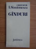 Cristofor I. Simionescu - Ganduri (volumul 1)