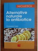 Cristopher Vasey - Alternative naturale la antibiotice