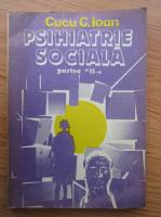 Anticariat: Cucu C. Ioan - Psihiatrie sociala (volumul 2)