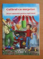 Anticariat: Cufarul cu surprize. Jocuri amuzante pentru copii isteti