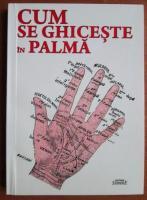 Anticariat: Cum se ghiceste in palma