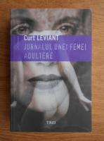 Anticariat: Curt Leviant - Jurnalul unei femei adultere. Cu un repertoriu care ofera, in ordine alfabetica, diferite detalii picante si surprize