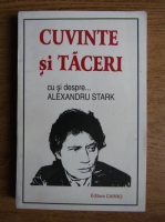 Anticariat: Cuvinte si taceri cu si despre Alexandru Stark