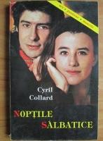 Anticariat: Cyril Collard - Noptile salbatice