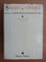 Cyril M. Harris - Socuri si vibratii (volumul 1)