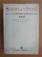 Anticariat: Cyril M. Harris - Socuri si vibratii (volumul 3)