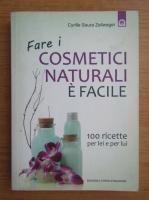Anticariat: Cyrille Saura Zellweger - Cosmetici naturali e facile