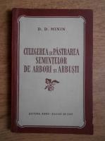 D. D. Minin - Culegerea si pastrarea semintelor de arbori si arbusti