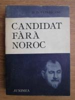 D. D. Patrascanu - Candidat fara noroc