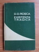 Anticariat: D. D. Rosca - Existenta tragica