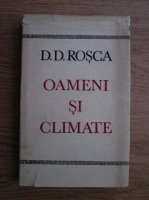 D. D. Rosca - Oameni si climate