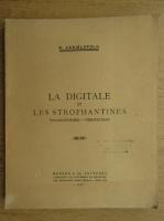 Anticariat: D. Danielopolu - La digitale et les strophantines, pharmacodynamie-therapeutique (1946)