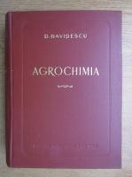 D. Davidescu - Agrochimia. Pregatirea si aplicarea ingrasamintelor