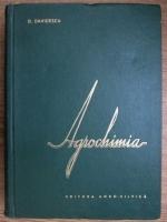 D. Davidescu - Agrochimia. Producerea, pregatirea si folosirea ingrasamintelor si amendamentelor