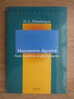 Anticariat: D. Dumitrascu - Manometrie digestiva. Baze teoretice si ghid practic