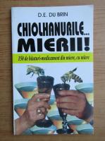 Anticariat: D. E. du Brin - Chiolhanurile... mierii!