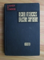 Anticariat: D. Faddeev - Recueil d'exercices d'algebre superieure