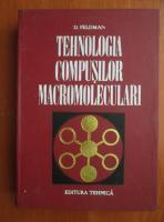 D. Feldman - Tehnologia compusilor macromoleculari