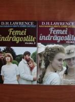 D. H. Lawrence - Femei indragostite (2 volume)
