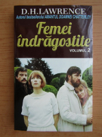 D. H. Lawrence - Femei indragostite (volumul 2)