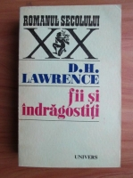 Anticariat: D.H. Lawrence - Fii si indragostiti