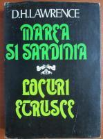 Anticariat: D. H. Lawrence - Marea si Sardinia. Locuri etrusce