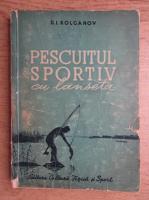 D. I. Kolganov - Pescuitul sportiv cu lanseta