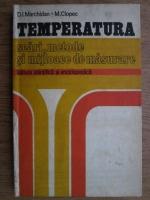 D. I. Marchidan - Temperatura. Scari, metode si mijloace de masurare