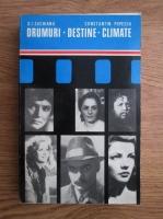 D. I. Suchianu, Constantin Popescu - Drumuri. Destine. Climate