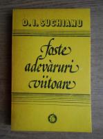 Anticariat: D. I. Suchianu - Foste adevaruri viitoare