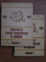 D. Iordanescu - Constructii pentru transporturi in Romania (2 volume)